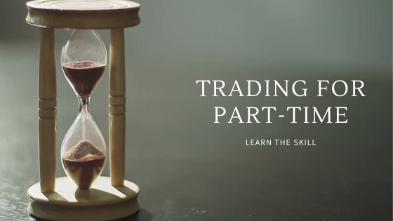 Trading for part-time: learn the skill