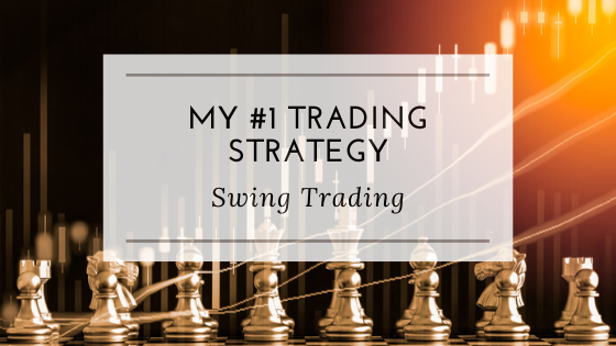 My #1 Trading Strategy – Swing Trading
